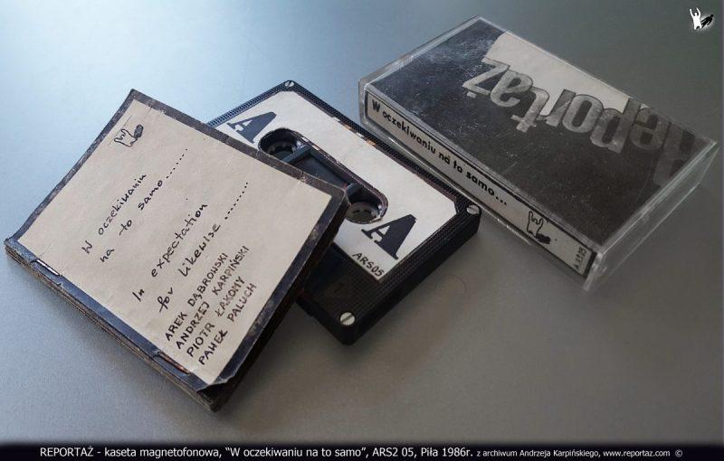 REPORTAŻ - kaseta magnetofonowa, W oczekiwaniu na to samo, ARS2 05, Piła 1986r. z archiwum Andrzeja Karpińskiego