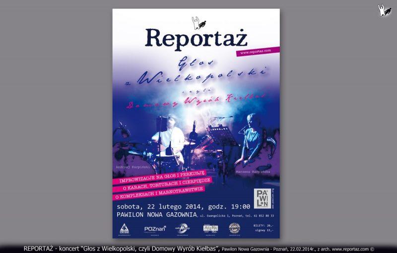 REPORTAŻ koncert Głos z Wielkopolski, czyli Domowy Wyrób Kiełbas, Pawilon Nowa Gazownia, Poznań, 22.02.2014