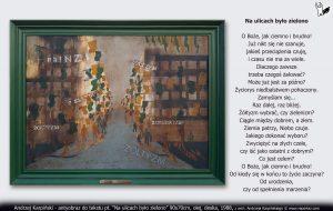 """Andrzej Karpiński, antyobraz do tekstu """"Na ulicach było zielono"""", 90x70cm, olej"""