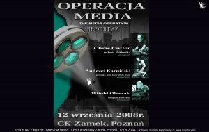 Reportaż, plakat koncertu Operacja Media, 2008