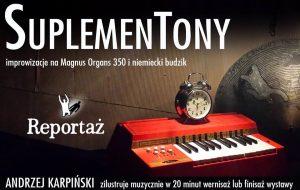 Suplementony, recital Andrzeja Karpińskiego, Magnus Organs 350
